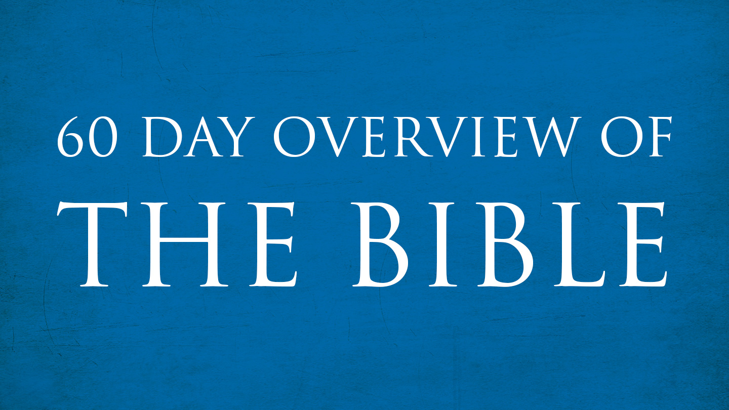 60 Day Overview of the Bible