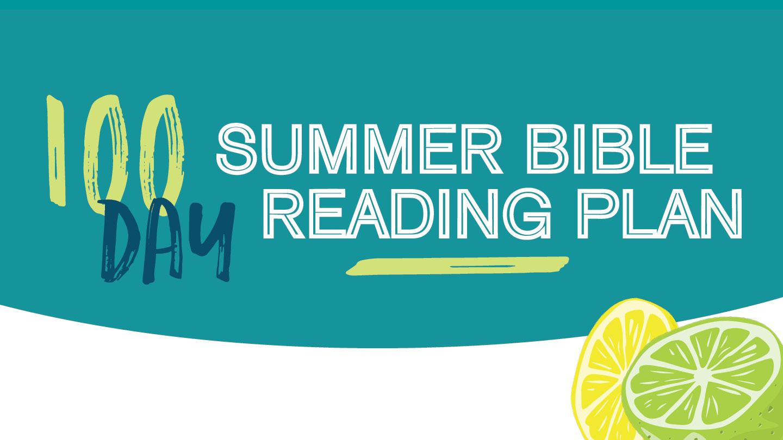100 Day Summer Reading Bible Reading Plan